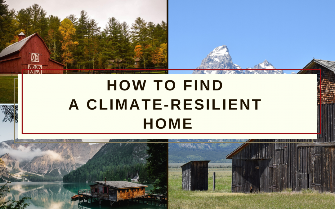 How to find a Climate Resilient Home